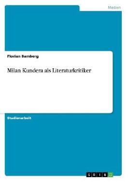 Milan Kundera als Literaturkritiker