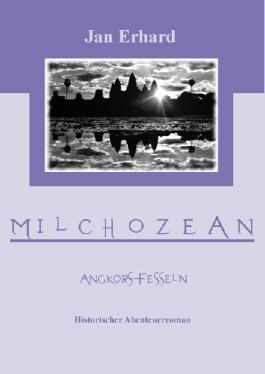 Milchozean: Angkors Fesseln