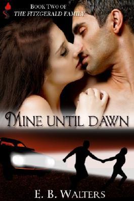 Mine Until Dawn (Contemporary) (The Fitzgerald Family Book 2)