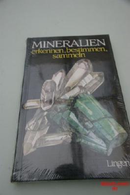 Mineralien erkennen, bestimmen, sammeln