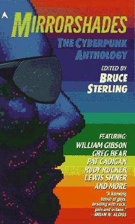 Mirrorshades: The Cyberpunk Anthology by Greg Bear, Pat Cadigan, William Gibson, Rudy Rucker, Lewis S (1988) Mass Market Paperback