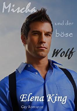 Mischa und der böse Wolf (Geschichten aus Woodland 1)