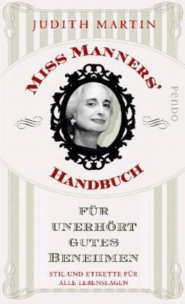 Miss Manners' Handbuch für unerhört gutes Benehmen