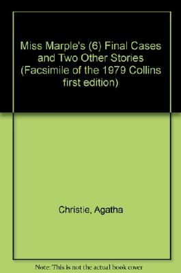Miss Marple's (6) Final Cases and Two Other Stories (Facsimile of the 1979 Collins first edition)