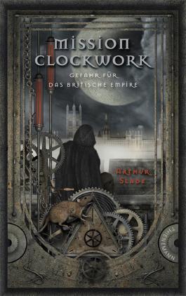 Mission Clockwork - Gefahr für das britische Empire