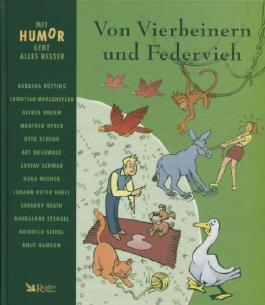 Mit Humor geht alles besser: Von Vierbeinern und Federvieh