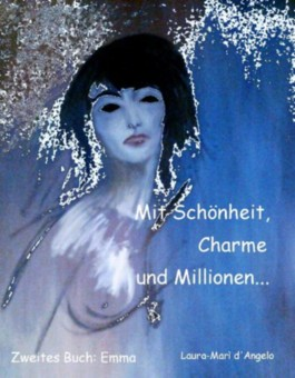 Mit Schönheit, Charme und Millionen - Zweites Buch: Emma