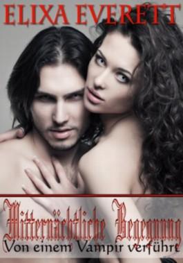 Mitternächtliche Begegnung: Von einem Vampir verführt