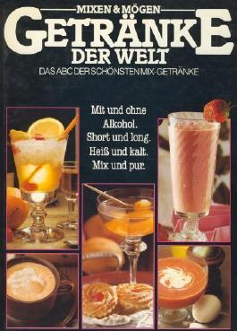 Mixen & Mögen: Getränke der Welt
