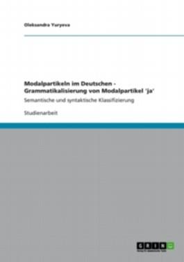 Modalpartikeln im Deutschen - Grammatikalisierung von Modalpartikel 'ja'