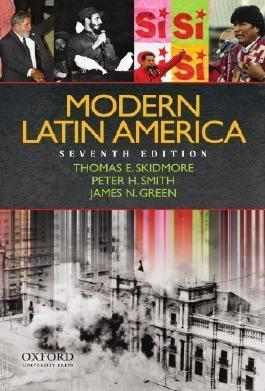 Modern Latin America 7th (seventh) Edition by Skidmore, Thomas, Smith, Peter, Green, James published by Oxford University Press, USA (2009) Paperback