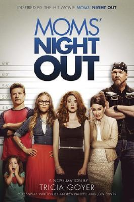 Moms' Night Out by Goyer, Tricia, Erwin, Jon, Erwin, Andrew, Nasfell, Andrea (2014) Paperback
