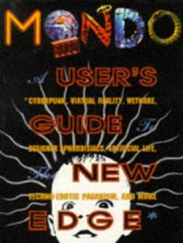 Mondo 2000: A User's Guide to the New Edge