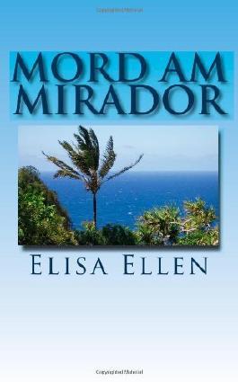 Mord am Mirador: Ein Gomera-Krimi