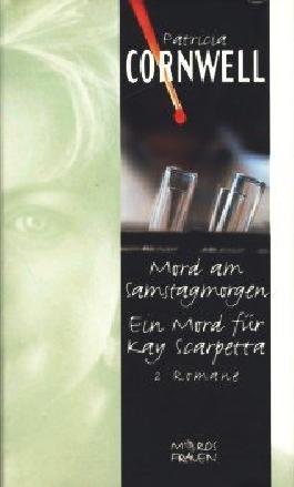 Mord am Samstagmorgen / Ein Mord für Kay Scarpetta (Zwei Romane in einem Band)