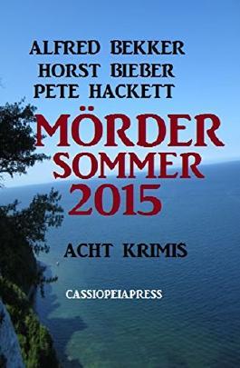 Mördersommer 2015: Acht Krimis: Cassiopeiapress Spannung