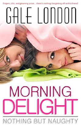 Morning Delight: Nothing But Naughty (Kinky Lesbian Erotica)