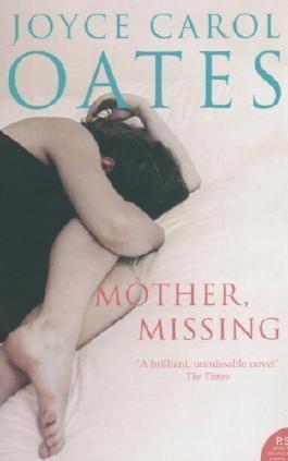 Mother, Missing by Oates, Joyce Carol ( 2006 )