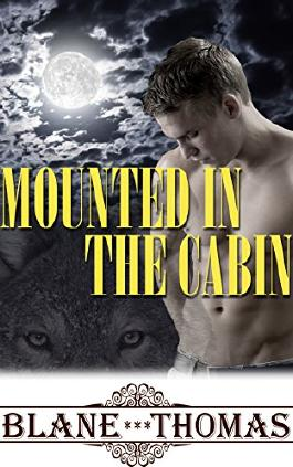 Mounted In The Cabin (MMM Gay Shifter Romance)