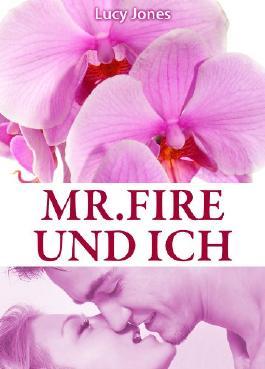 Mr. Fire und ich, Band 1