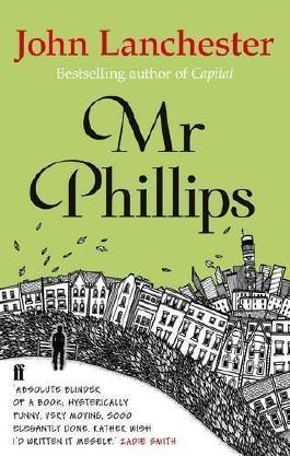 Mr Phillips by Lanchester, John (2013)