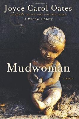 Mudwoman: A Novel 1st (first) Edition by Oates, Joyce Carol published by Ecco (2012)