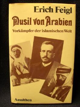 Musil von Arabien. Vorkämpfer der islamischen Welt