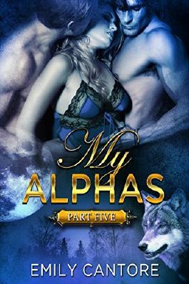 My Alphas: Part Five (Ménage BBW Paranormal Werewolf Romance)