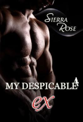 My Despicable Ex - Book 1 (The Ashly Roberts Saga)