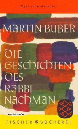 Mystische Weisheit: Die Geschichte des Rabbi Nachman (Anhang: Ein Zaddik kommt ins Land)
