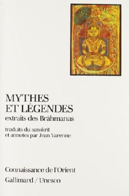 Mythes et légendes extraits des Brahmanas