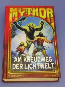 Mythor Bd. 15 - Am Kreuzweg der Lichtwelt (Mythor)