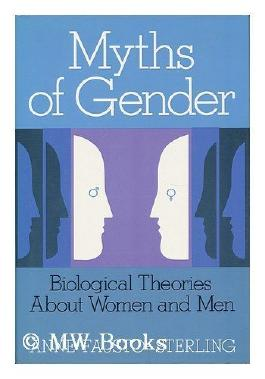 Myths of Gender: Biological Theories About Men and Women