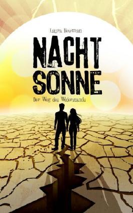 NACHTSONNE: Der Weg des Widerstands (Laura Newman)