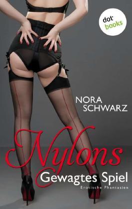 NYLONS - Gewagtes Spiel - Erotische Phantasien