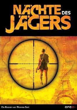 Nächte des Jägers (Roman) von Thomas Gast (2011) Broschiert