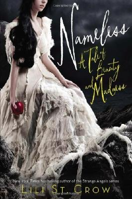 Nameless: A Tale of Beauty and Madness (Tales of Beauty and Madness) by St. Crow, Lili (2014) Paperback