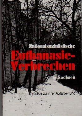 Nationalsozialistische Euthanasie-Verbrechen in Sachsen