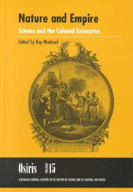 Nature and Empire: Science and the Colonial Enterprise (Osiris S.)