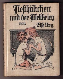 Nesthäkchen und der Weltkrieg. Band 4. Ein Erzählung für Mädchen von 8 - 12 Jahren.