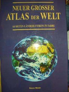 Neuer Grosser Atlas der Welt. 64 Seiten Länderlexikon in Farbe