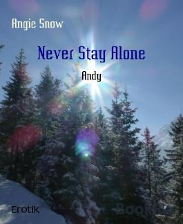 Never Stay Alone: Andy