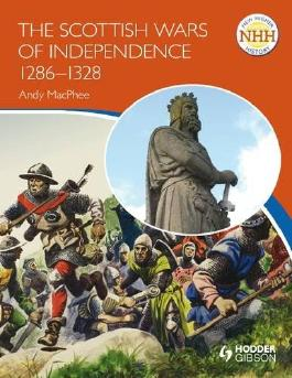The Scottish Wars of Independence 1286-1328