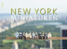 New York - Miniaturen - inszeniert von Bernd Schloemer Premiumkalender 2015
