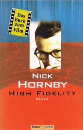 Nick Hornby - HIGH FIDELITY. Roman. Das Buch zum Film. Aus dem Engl. von Clara Drechsler und Harald Hellmann