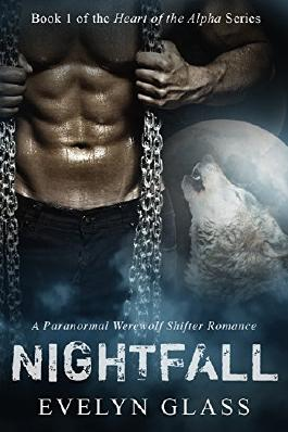 Nightfall (Heart of the Alpha - A Paranormal Werewolf Shifter Romance Book 1)