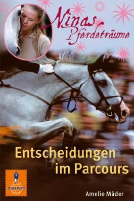 Ninas Pferdeträume - Entscheidungen im Parcours