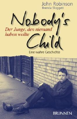 Nobody`s Child - Der Junge, den niemand haben wollte. Eine wahre Geschichte