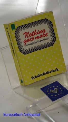 Nothing goes more. Das endgültige Englischbuch. Schülerbibliothek. Heyne Mini-Nr. 33/30. Minibuch, Miniaturbuch.