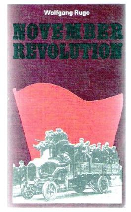 Novemberrevolution. Die Volkserhebung gegen den deutschen Imperialismus und Militarismus 1918/1919